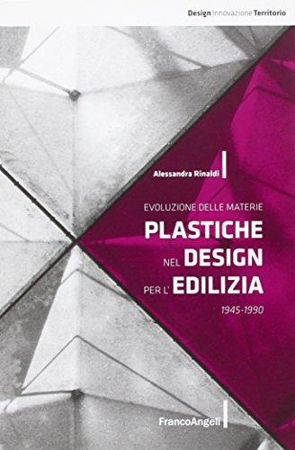 Evoluzione delle materie plastiche nel design per l'edilizia 1945-1990