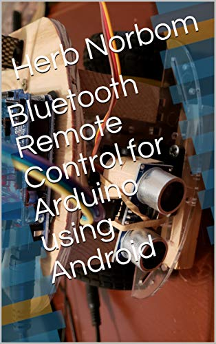 Bluetooth Remote Control for Arduino using Android (English Edition)