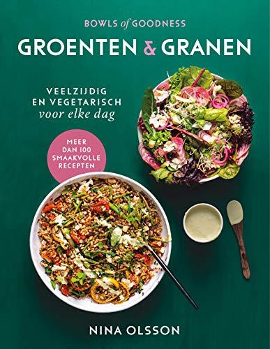 Bowls of Goodness - Groenten & Granen: Veelzijdig en vegetarisch voor elke dag