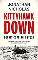 Kittyhawk Down: Dennis Copping & ET574