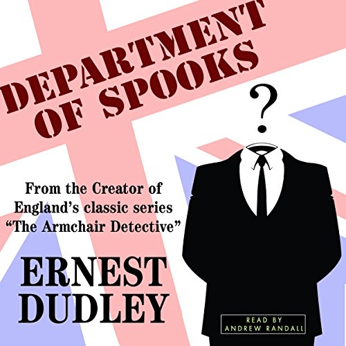 Department of Spooks: Stories of Suspense and Mystery                   By:                                                                                                                                 Ernest Dudley                               Narrated by:                                                                                                                                 Andrew Randall                      Length: 4 hrs and 16 mins     1 rating     Overall 4.0