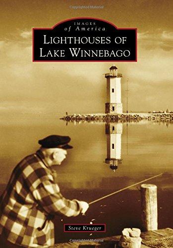 Lighthouses of Lake Winnebago (Images of America)