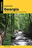 Hiking Georgia: A Guide to the State's Greatest Hiking Adventures (Falcons Guides)