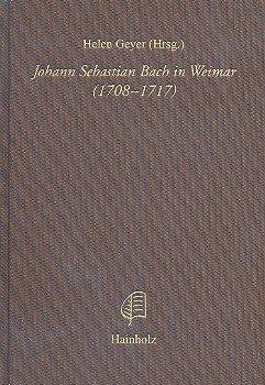 Johann Sebastian Bach in Weimar (1708–1717) (Hainholz Musikwissenschaft)