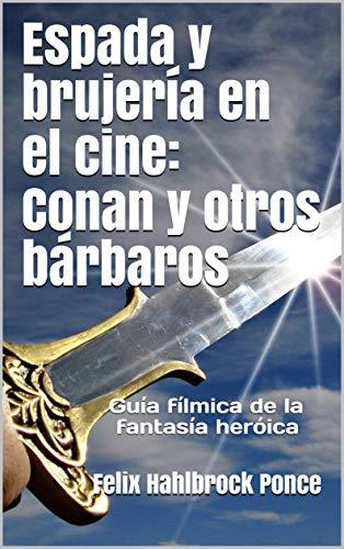Espada y brujería en el cine: Conan y otros bárbaros (Libro) 51JIeAmej8L