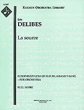 La source (Intermezzo (Pas de Fleurs, Grand Valse) – for orchestra): Full Score [A1407]
