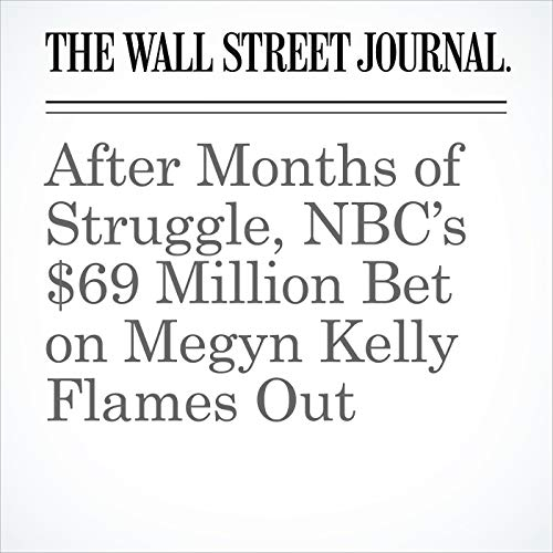 After Months of Struggle, NBC's $69 Million Bet on Megyn Kelly Flames Out copertina