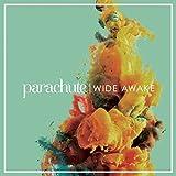Songtexte von Parachute - Wide Awake