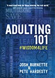 Adulting 101: #Wisdom4Life (Hardcover) – A Complete Guide on Life Planning, Responsibility and...