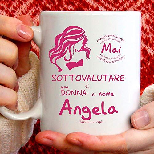 Taza Angela divertida apta para desayuno, té, tisana, café o capuchino. Taza personalizada: nunca subestimar a una mujer de nomeAngela. También como idea de regalo original y simpática