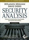 Security Analysis - 6ème édition: Analyse et évaluation financières des valeurs mobilières.