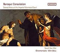 Baroque Consolation - Geistl. Arien am Kaiserhof