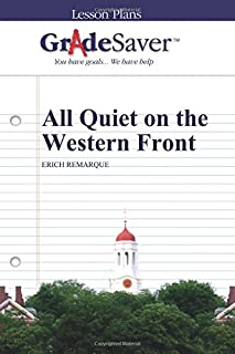 GradeSaver (TM) Lesson Plans: All Quiet on the Western Front