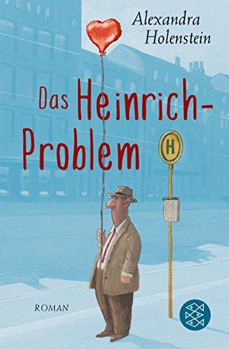 Das Heinrich-Problem: Roman