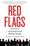 Red Flags: Frenemies, Underminers, and Ruthless People (English Edition)