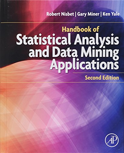 Compare Textbook Prices for Handbook of Statistical Analysis and Data Mining Applications 2 Edition ISBN 9780124166325 by Nisbet, Robert,Miner, Gary,Yale, Ken