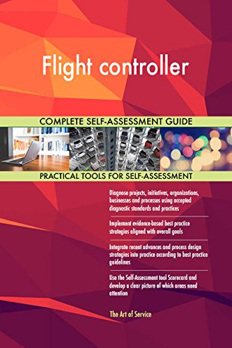 Flight controller All-Inclusive Self-Assessment - More than 680 Success Criteria, Instant Visual Insights, Comprehensive Spreadsheet Dashboard, Auto-Prioritized for Quick Results
