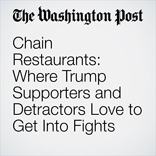 Chain Restaurants: Where Trump Supporters and Detractors Love to Get Into Fights copertina