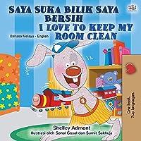 I Love to Keep My Room Clean (Malay English Bilingual Children's Book) (Malay English Bilingual Collection)