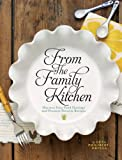 From the Family Kitchen: Discover Your Food Heritage and Preserve Favorite Recipes (English Edition)