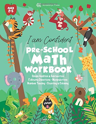 Preschool Math Workbook: Ages 2-5 | MADE IN USA | I am Confident - Beginner Math Homeschool Preschool Activity Workbook for Toddlers, Pre K, ... Included (Homeschooling Activity Books)