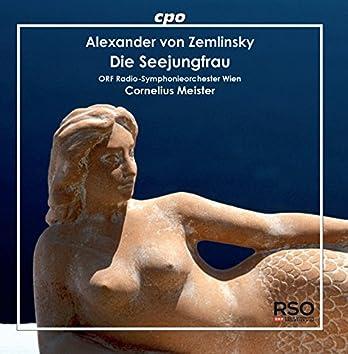 Zemlinsky: Die Seejungfrau (Live)