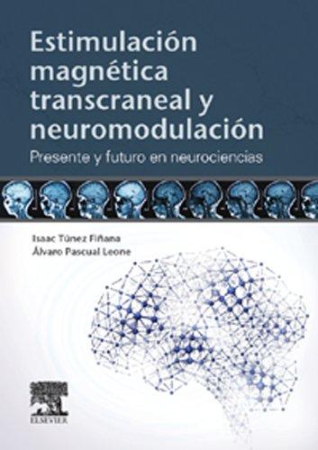 Estimulación magnética transcraneal y neuromodulación: Presente y futuro en neurociencias