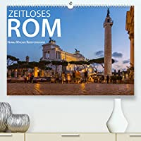 Zeitloses Rom (Premium, hochwertiger DIN A2 Wandkalender 2022, Kunstdruck in Hochglanz): Zeitlose Bilder aus der Ewigen Stadt Rom (Monatskalender, 14 Seiten )