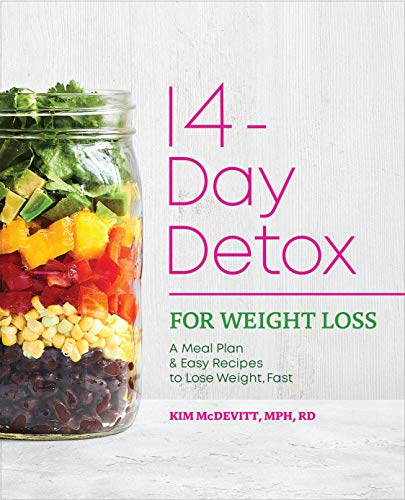 The 14-Day Detox for Weight Loss: A Meal Plan and Easy Recipes to Lose Weight, Fast