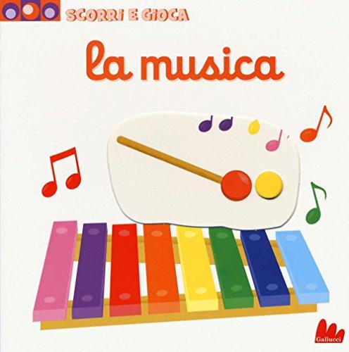 La musica. Scorri e gioca. Ediz. illustrata