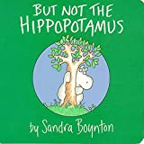 Bedtime story - But Not the Hippopotamus