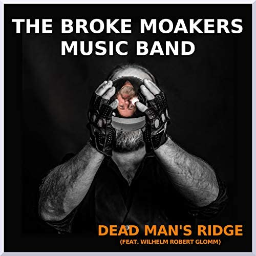 The Broke Moakers Music Band feat. Wilhelm Robert Glomm