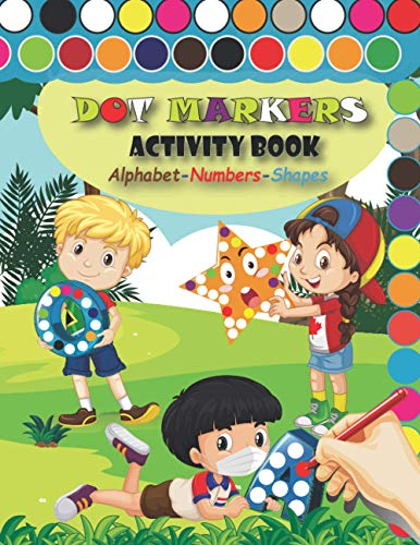 Dot Markers Activity Book Alphabet Numbers Shapes: Easy Guided Do a dot markers | Cute dot paint Daubers Kids Activity Book | Perfect Gift for.... do ... Preschool, Kindergarten, Girls, Boys.