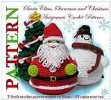Santa Claus, Snowman and Christmas Tree Amigurumi Crochet Patterns (English Edition)