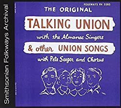 Talking Union and Other Union Songs by The Almanac Singers (2012-05-30)