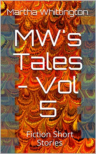 MW's Tales - Vol 5: Fiction Short Stories (English Edition)