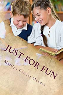 """Just For Fun: Fun stories in rhyme and prose for children who have discovered the joy of reading """"just for fun."""""""