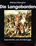 Die Langobarden: Geschichte und Archäologie