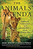 Image of The Animals' Agenda: Freedom, Compassion, and Coexistence in the Human Age