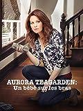 Aurora Teagarden : Un bébé sur les bras