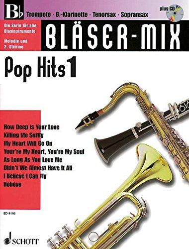 Bläser-Mix: Pop Hits. B-Instrumente (Trompete, Klarinette, Sopran-Saxophon, Tenor-Saxophon). Ausgabe mit CD.