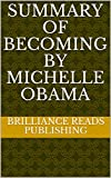 SUMMARY OF BECOMING BY MICHELLE OBAMA (English Edition)