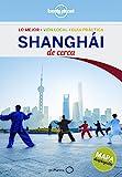 Lonely Planet Shanghai De Cerca (Travel Guide) (Spanish Edition)