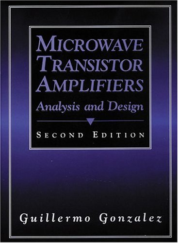 Microwave Transistor Amplifiers: Analysis and Design (2nd Edition)