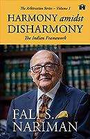 Harmony amidst Disharmony: The Indian Framework (Arbitration Series – Volume 1)