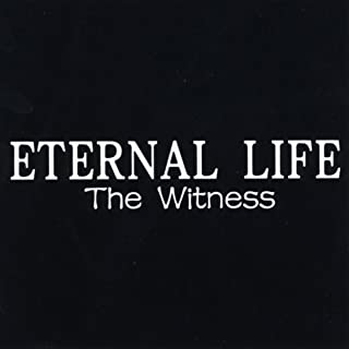 Eternal Life the Witness