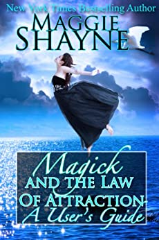 Magick and the Law Of Attraction: A User's Guide by [Maggie Shayne]