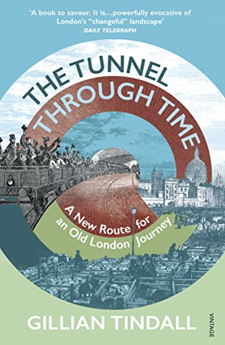 The Tunnel Through Time: A New Route for an Old London Journey (English Edition)