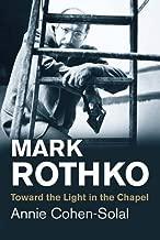 Mark Rothko: Toward the Light in the Chapel (Jewish Lives)