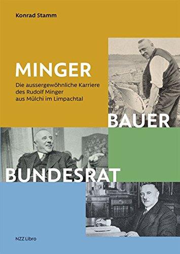 Minger: Bauer, Bundesrat: Die aussergewöhnliche Karriere des Rudolf Minger aus Mülchi im Limpachtal